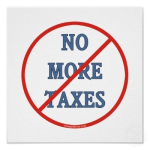no_more_taxes_poster-r9ce635a1e5254a5d8fb9bb8ea772dc91_w2j_400