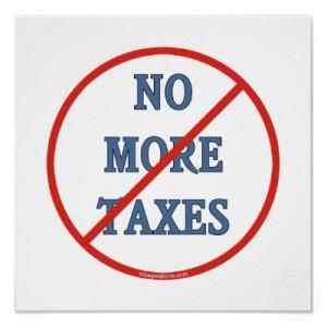 no_more_taxes_poster-r9ce635a1e5254a5d8fb9bb8ea772dc91_w2j_400